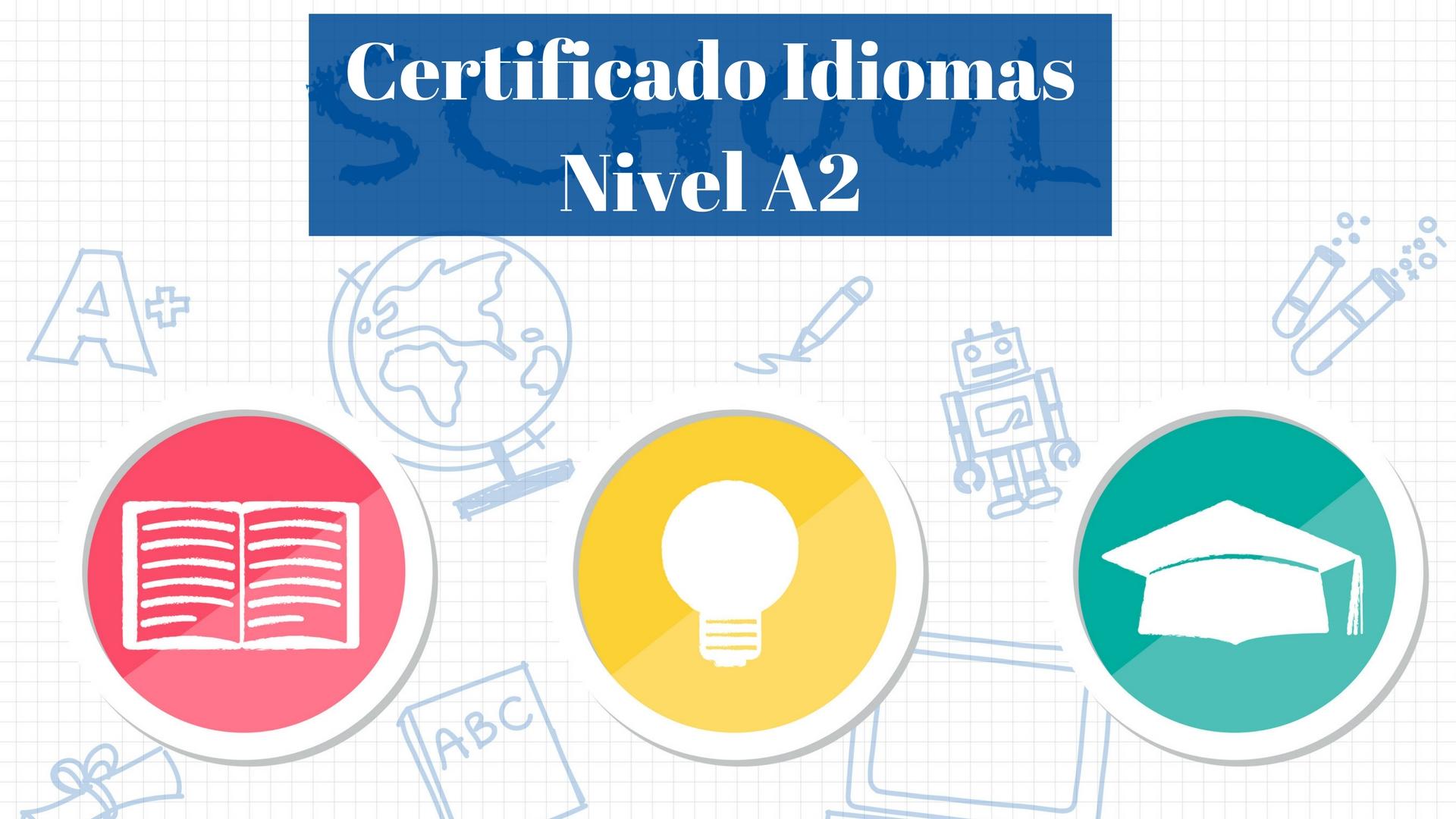 Instrucciones para el trámite del Certificado Nivel A2 idiomas
