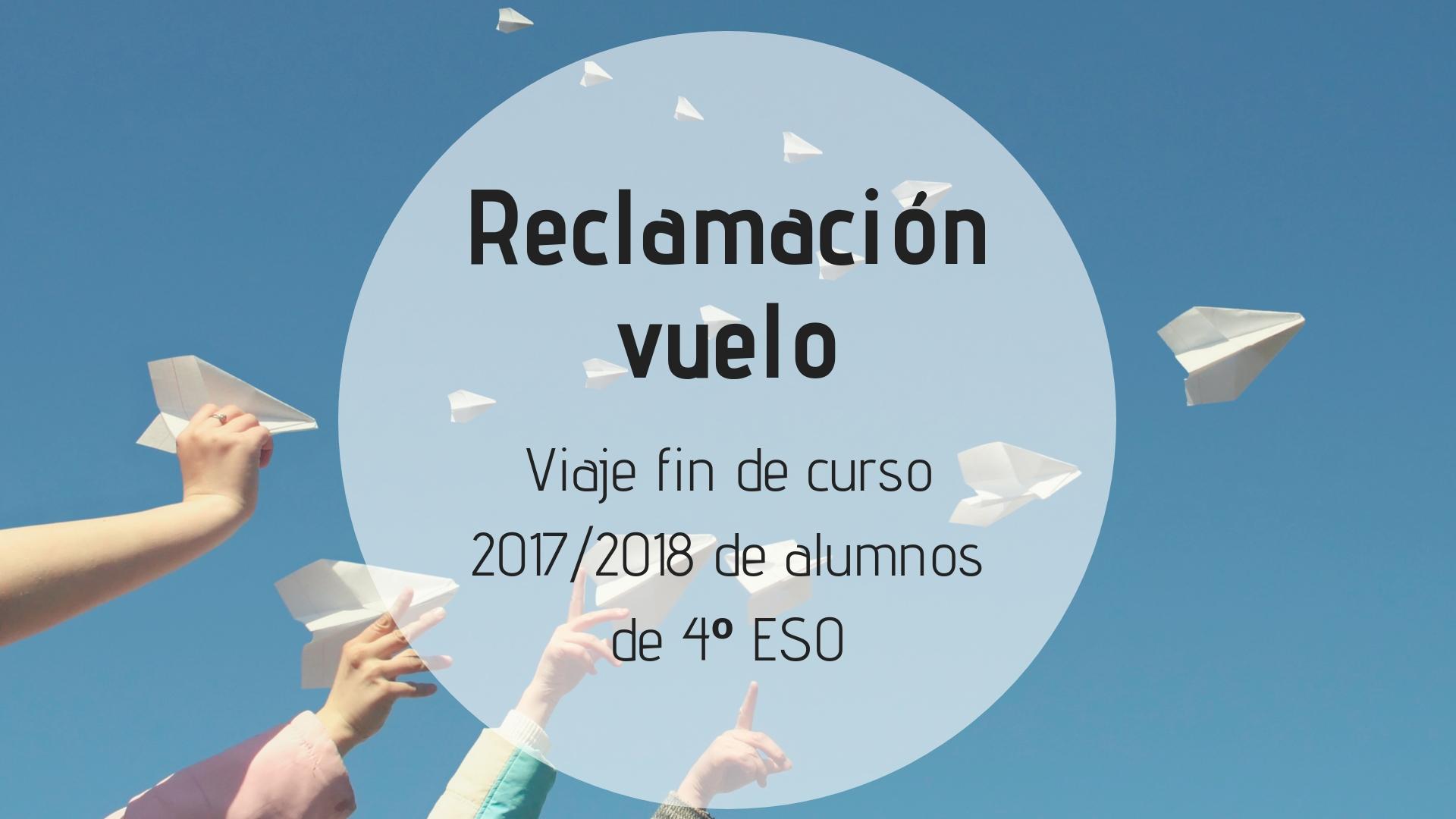 Reclamación vuelo del viaje de fin de curso de 4º de ESO en el curso escolar 2017/2018